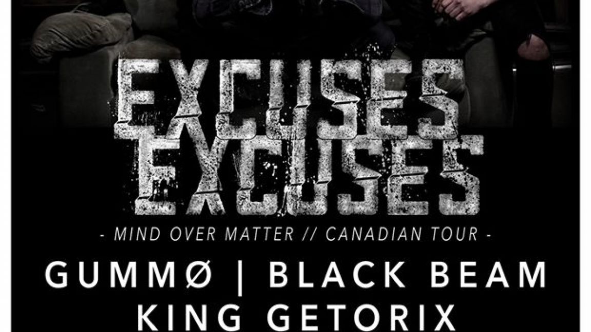 Excuses Excuses, King Getorix, Gummo, Black Beam