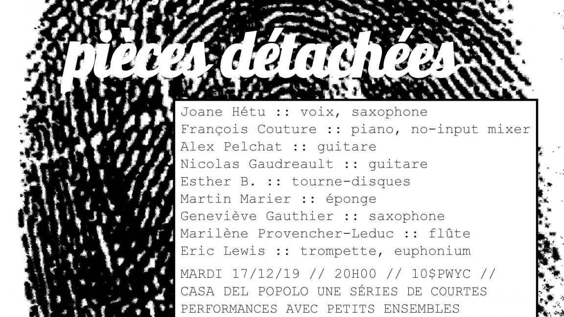 Mardi Spaghetti présente Pièces Détachées : Hétu / Marier / Bourdage / Lewis / Pelchat / Gaudreault / Gauthier / Couture / Provencher-Leduc