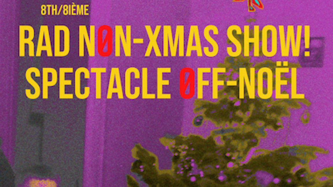 Norman Nawrocki's 8th/8ieme Rad Non-Xmas show! Spectacle off-Noël
