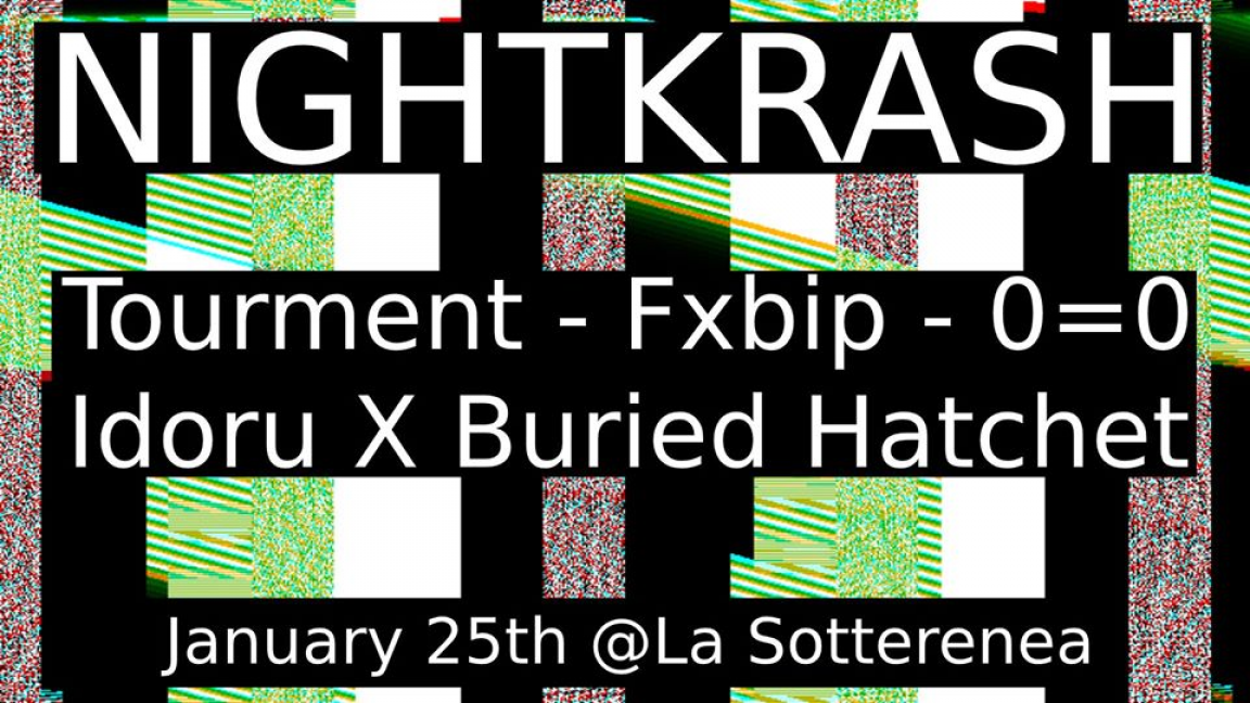 NightKrash - Tourment/FXBIP/0=0/IDORU X Buried Hatchet