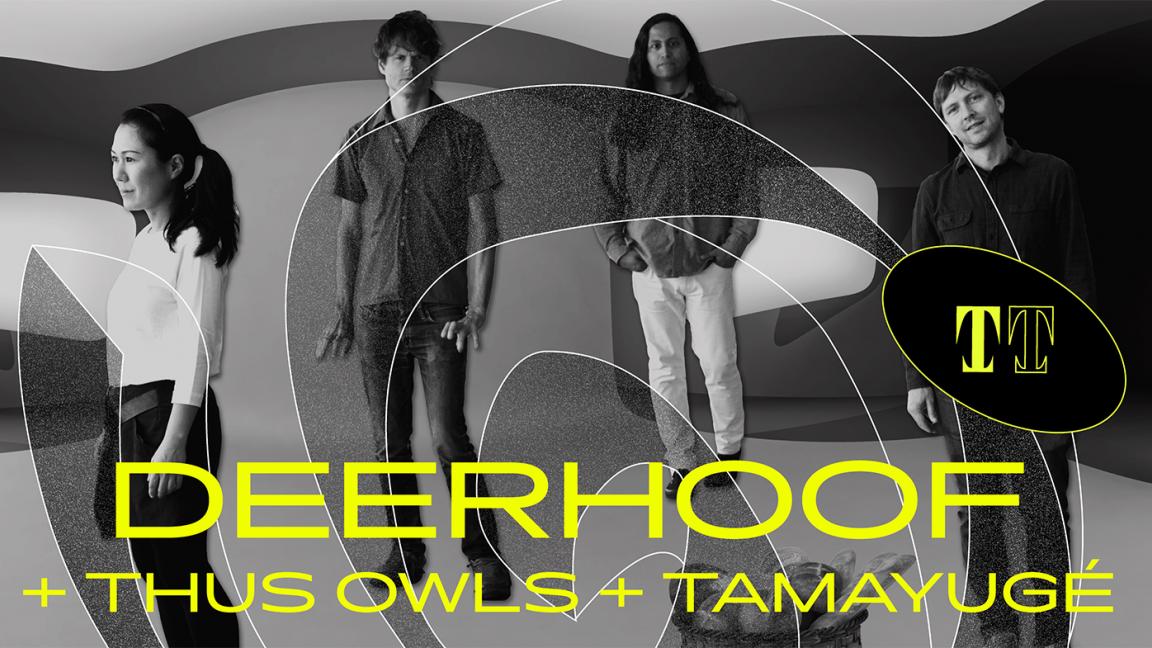 Taverne Tour: Deerhoof, Thus Owls, Tamayugé
