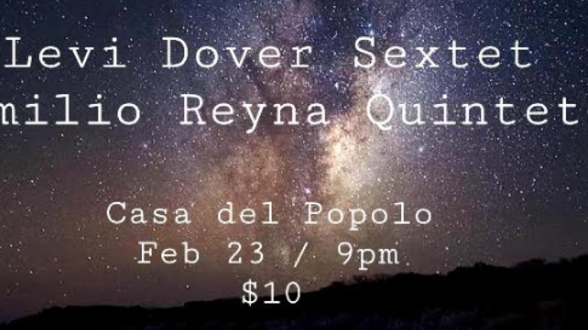 Levi Dover Sextet + Emilio Reyna Quintet