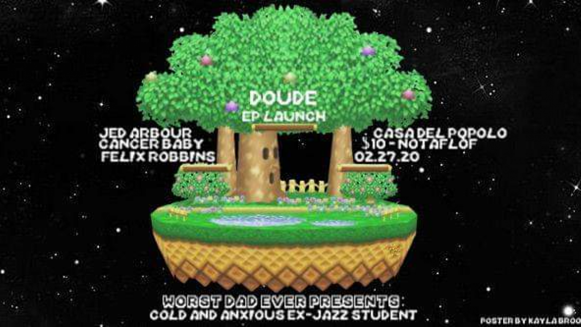 Doude [ep launch]•Jed Arbour•Cancer Baby•Felix Robbins