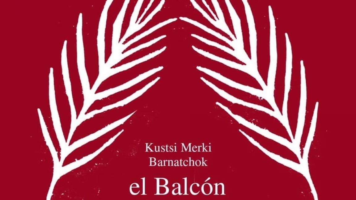 El Balcón (lancement d'album),  Barnatchok, Kutsi Merki