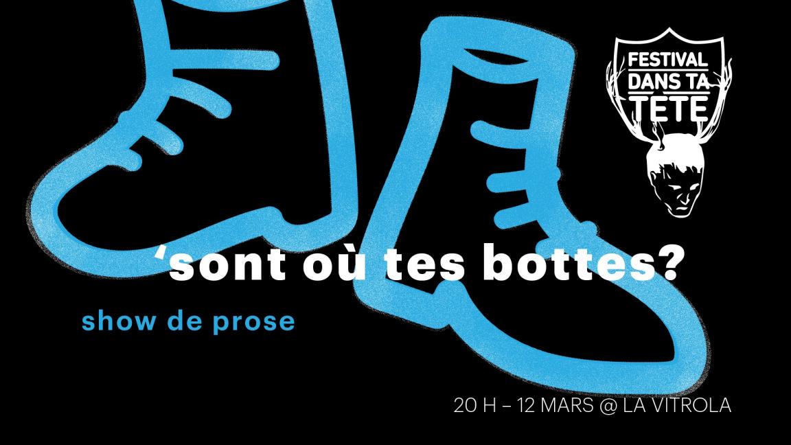 Festival Dans ta Tête: Sont où tes bottes?