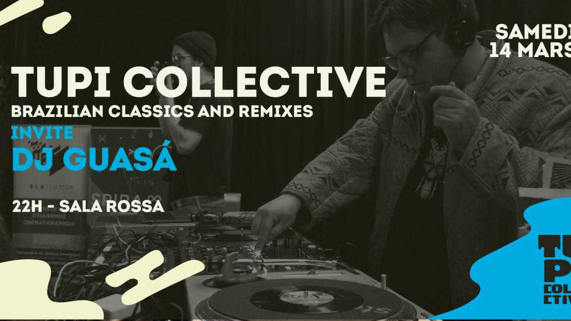 Tupi Collective + Dj Guasá