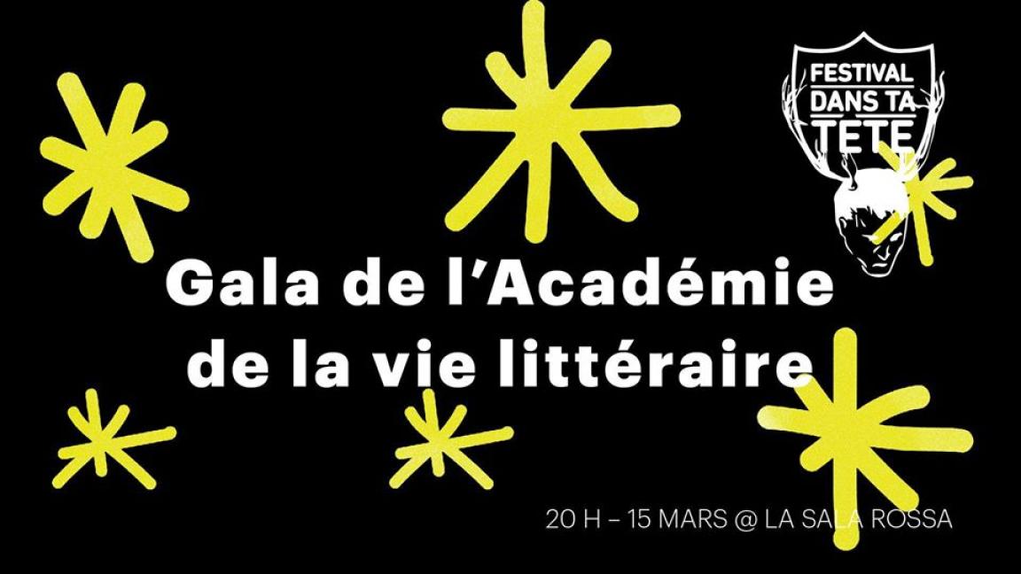 Festival Dans ta Tête: Gala de l'Académie de la vie littéraire