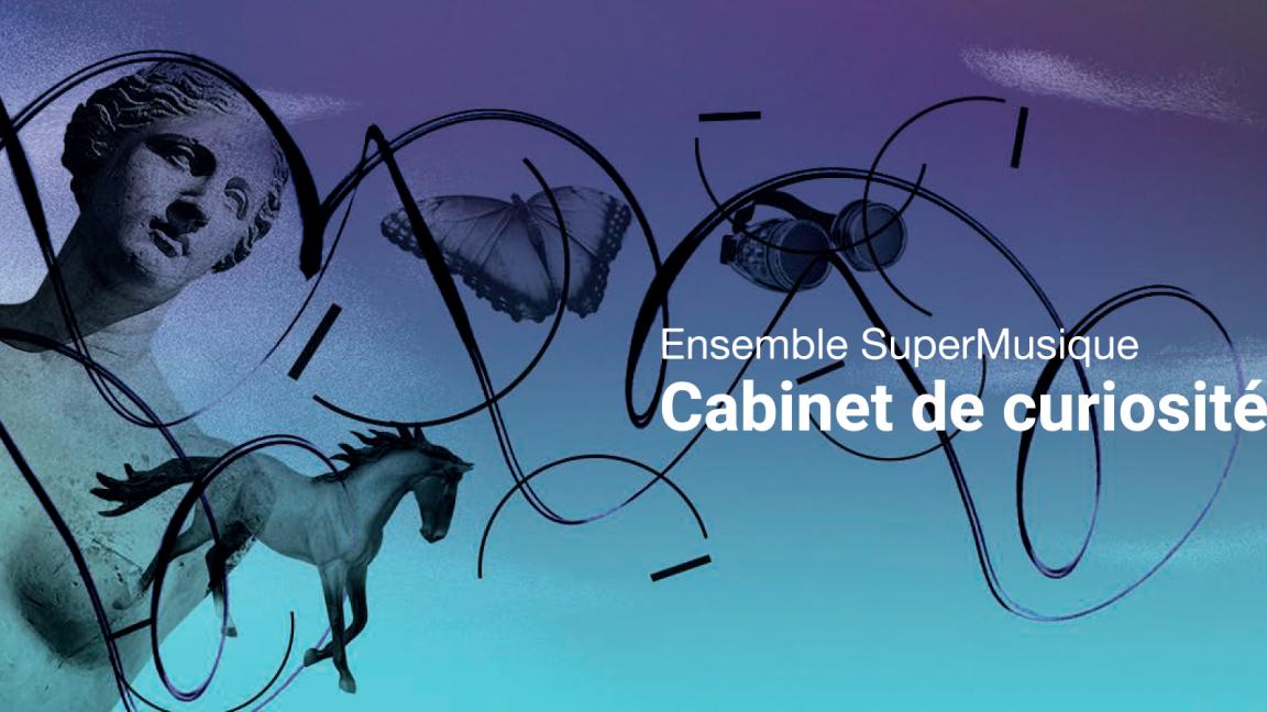 Ensemble SuperMusique - Cabinet de curiosités