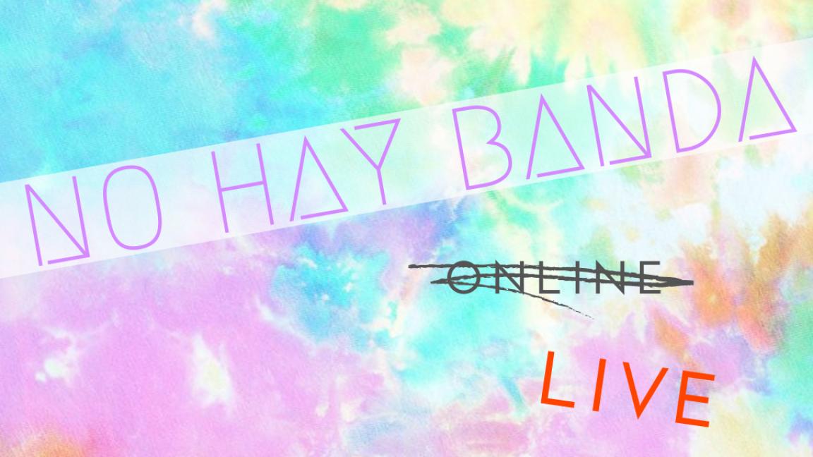 NO HAY BANDA LIVE 1