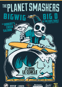 The Planet Smashers + BigWig + Big D And The Kids Table (supplémentaire)