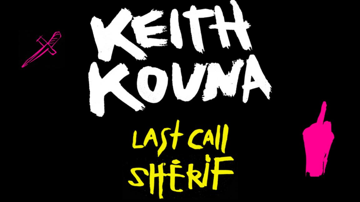 Keith Kouna - Last Call Shérif