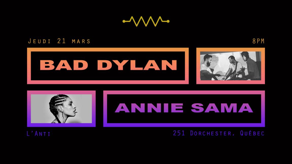 Annie Sama + Bad Dylan