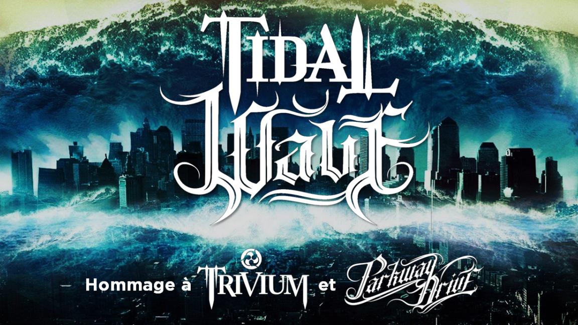 Tidal Wave - Hommage à Parkway Drive et Trivium