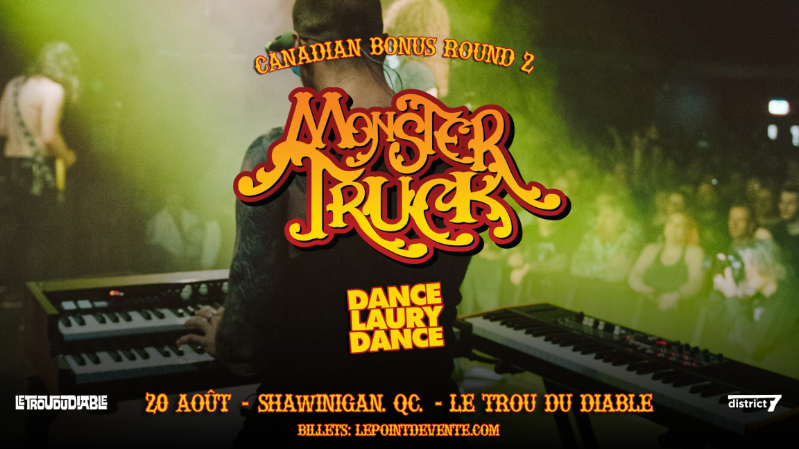 Monster Truck / Shawinigan