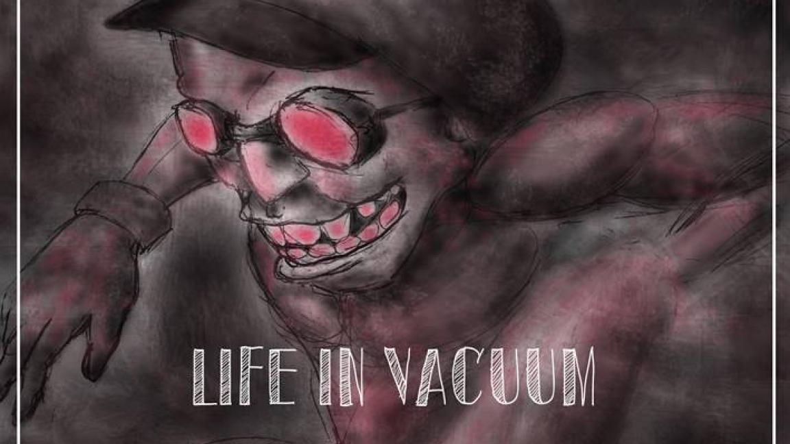 Life in Vacuum