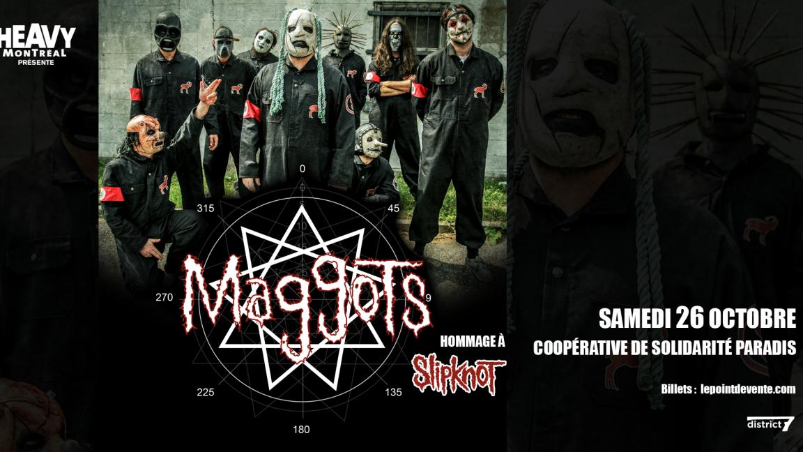 Heavy Montréal présente Maggots - Hommage à Slipknot