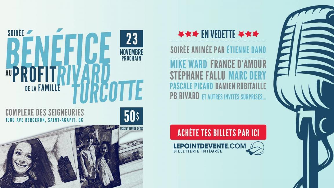 Spectacle Bénéfice pour aider la famille de Geneviève Rivard et Ian Turcotte