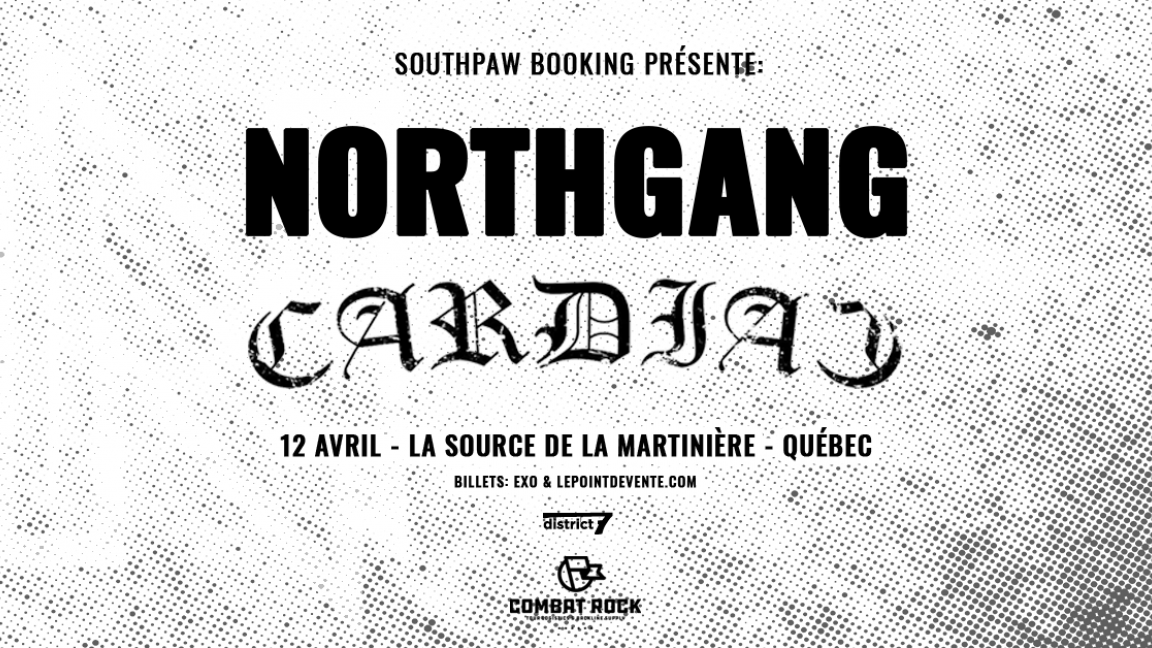 ***ANNULÉ***- Northgang + Cardiac