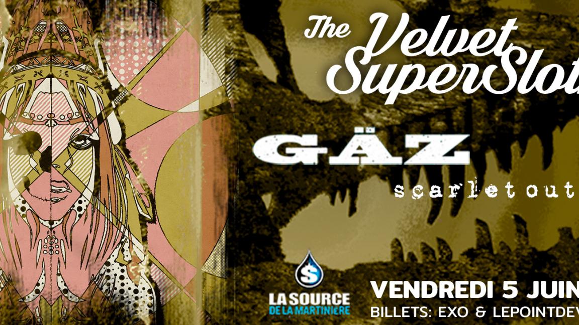 The Velvet SuperSloths avec GÄZ et Scarlet Oubreak