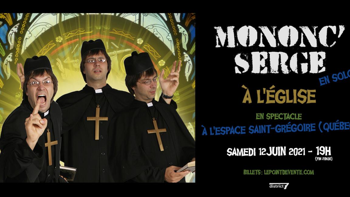 Mononc Serge à l'Église (en solo)
