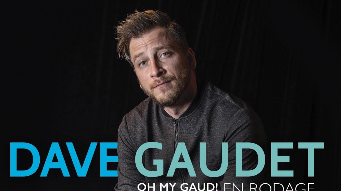 Dave Gaudet - Oh my Gaud! En Rodage