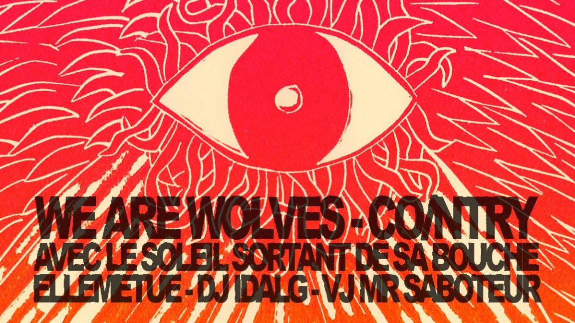 WE ARE WOLVES + CO/NTRY + AVEC LE SOLEIL SORTANT DE SA BOUCHE + ELLEMETUE