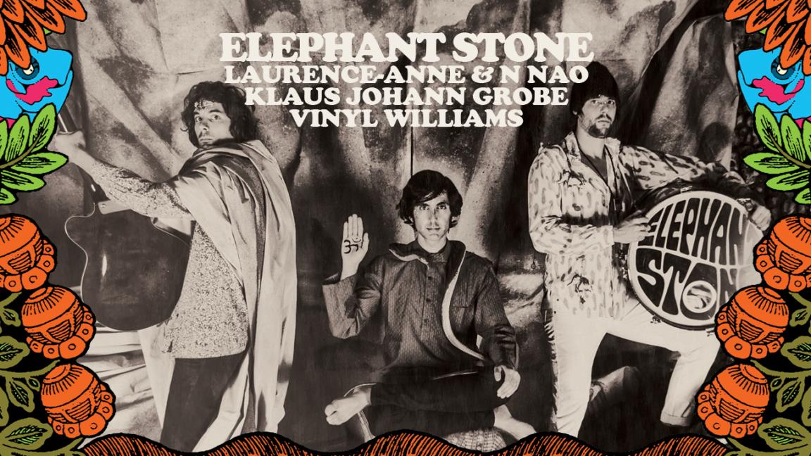 Elephant Stone + Klaus Johann Grobe + Vinyl Williams + Laurence-Anne N Nao