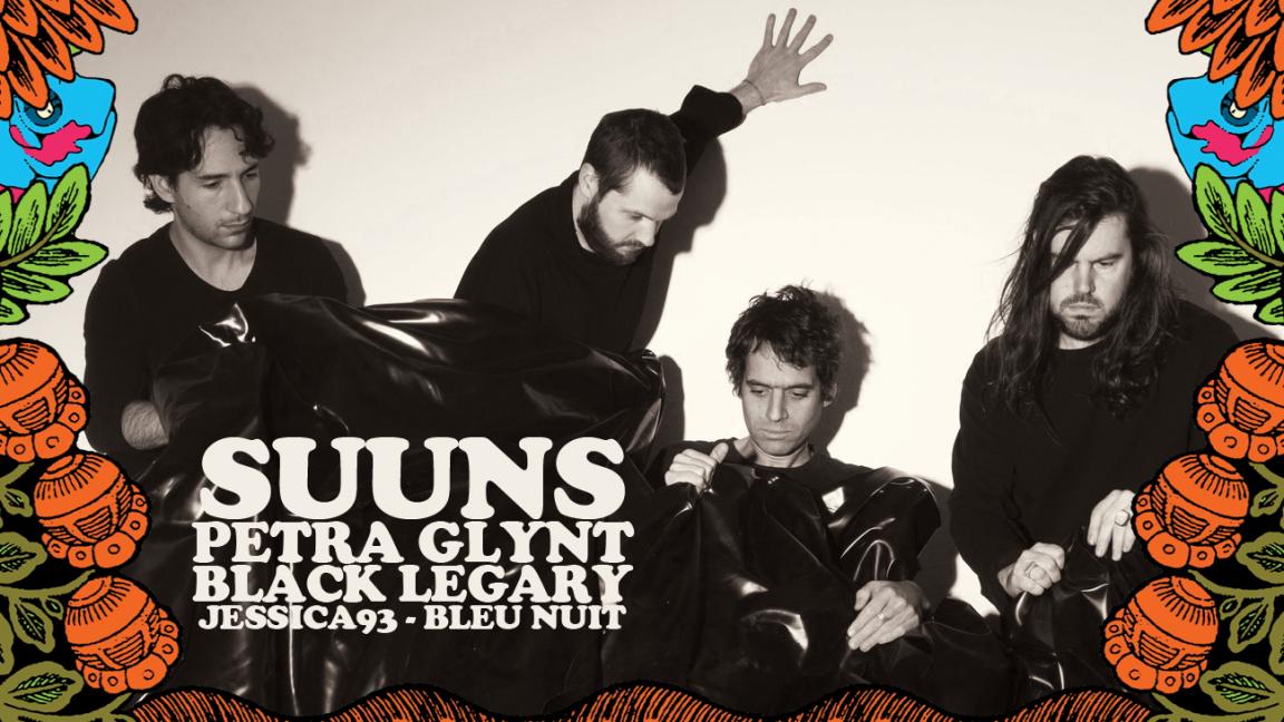 SUUNS + Black Legary + Jessica93 + Bleu Nuit + Petra Glynt