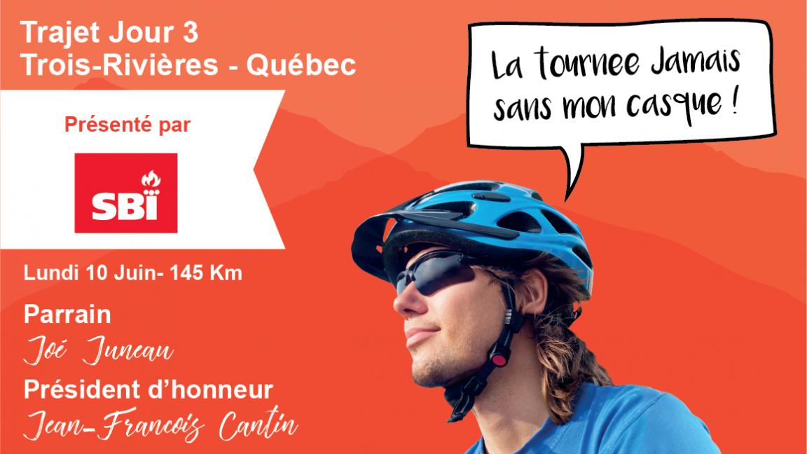 Tournée Jamais sans mon Casque Jour 3 Trois-Rivière-Québec