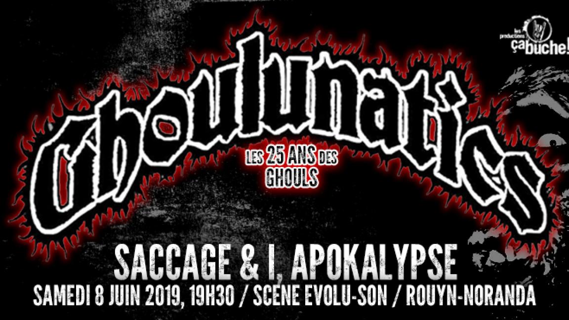 Ghoulunatics, Saccage & I, Apokalypse
