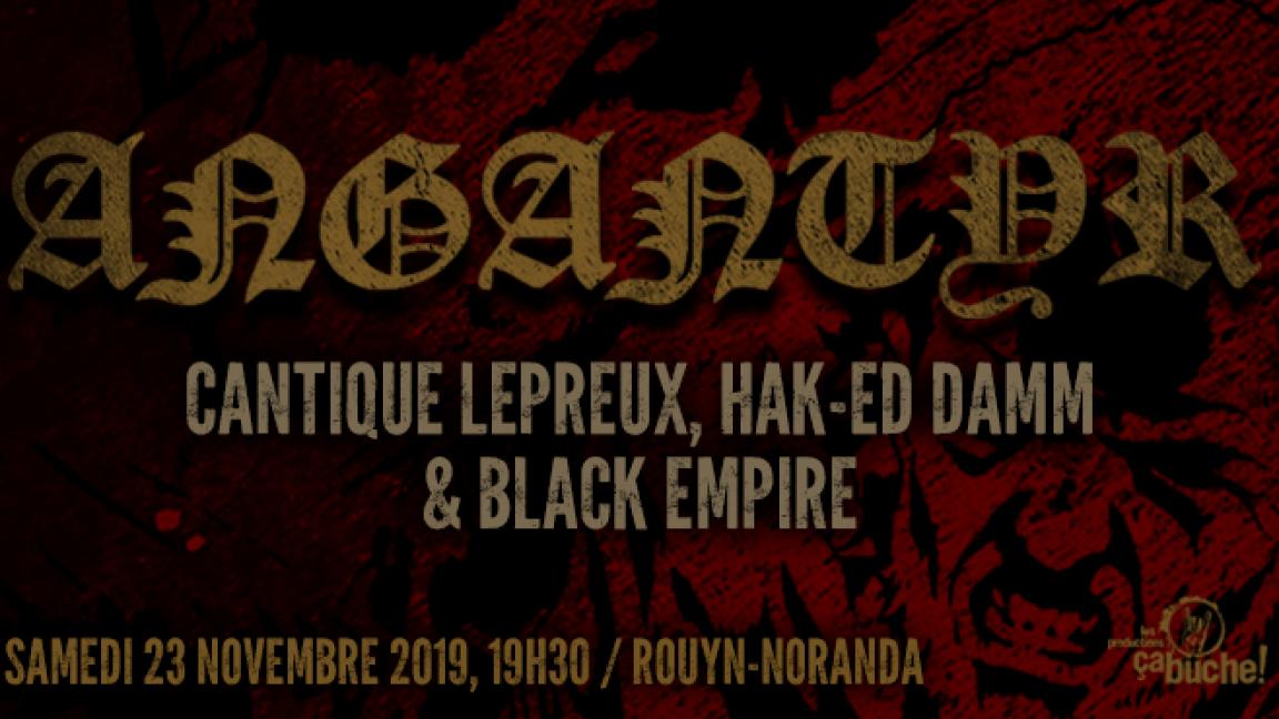 Angantyr, Cantique Lépreux, Hak-ed Damm & Black Empire