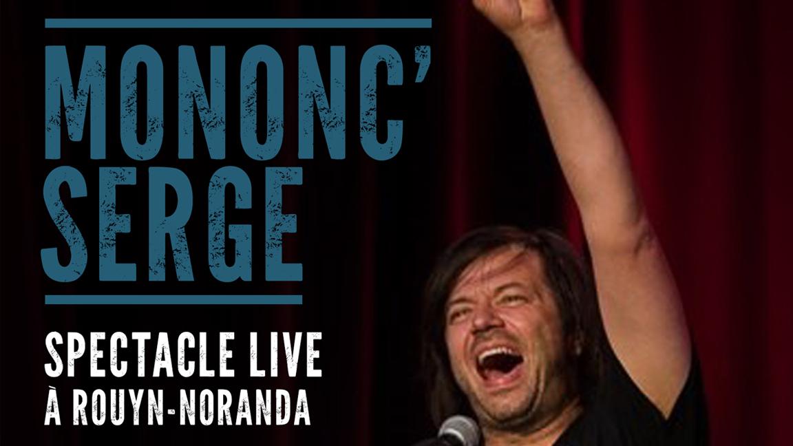Mononc' Serge - Live à Rouyn-Noranda (deux représentations)