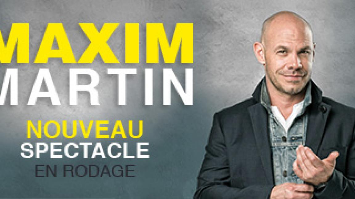 Maxim Martin | Nouveau spectacle