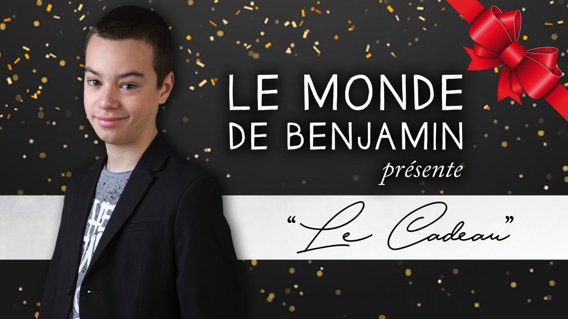 Le Monde de Benjamin présente Le Cadeau