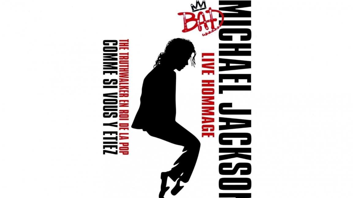 BAD LIVE Hommage à Michael Jackson