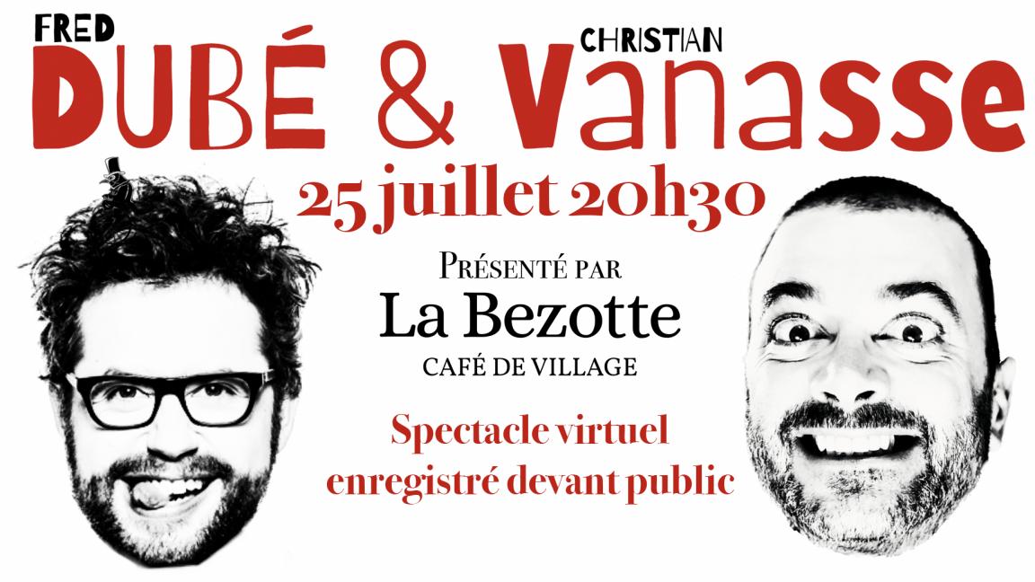 Fred Dubé & Christian Vanasse à La Bezotte