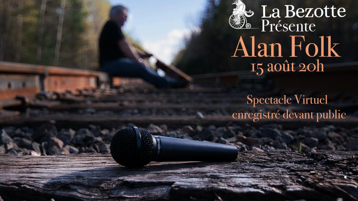 Alan Folk à La Bezotte (remis en cas de pluie)