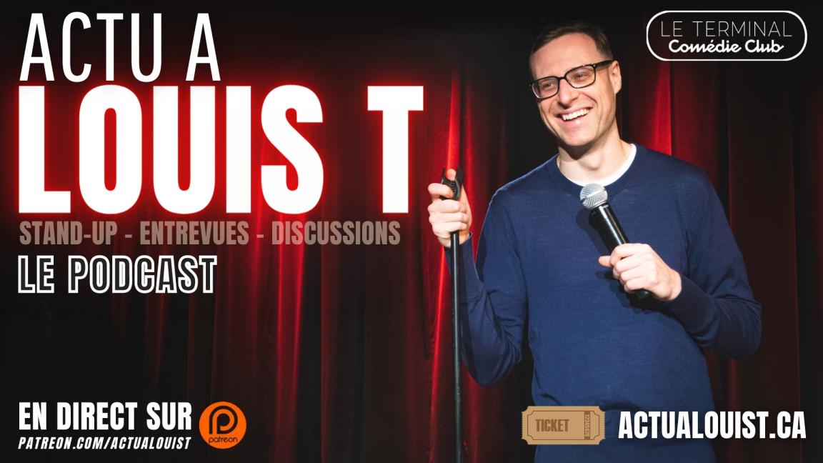 Actu à Louis T : Le Podcast