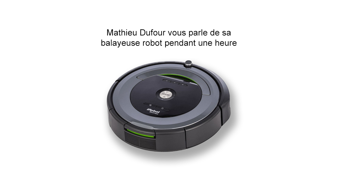 Mathieu Dufour vous parle de sa balayeuse robot pendant une heure