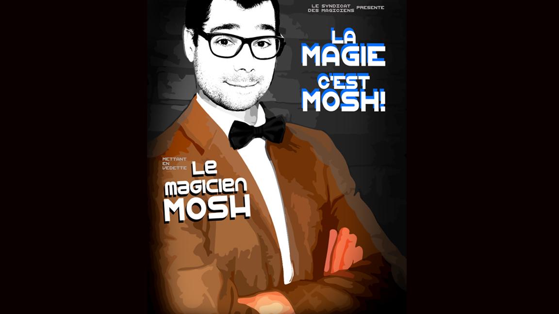 LA MAGIE, C'EST MOSH!