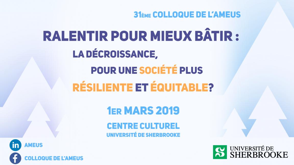 31e Colloque de l'AMEUS - Ralentir pour mieux bâtir: la décroissance pour une société plus résiliente et équitable ?