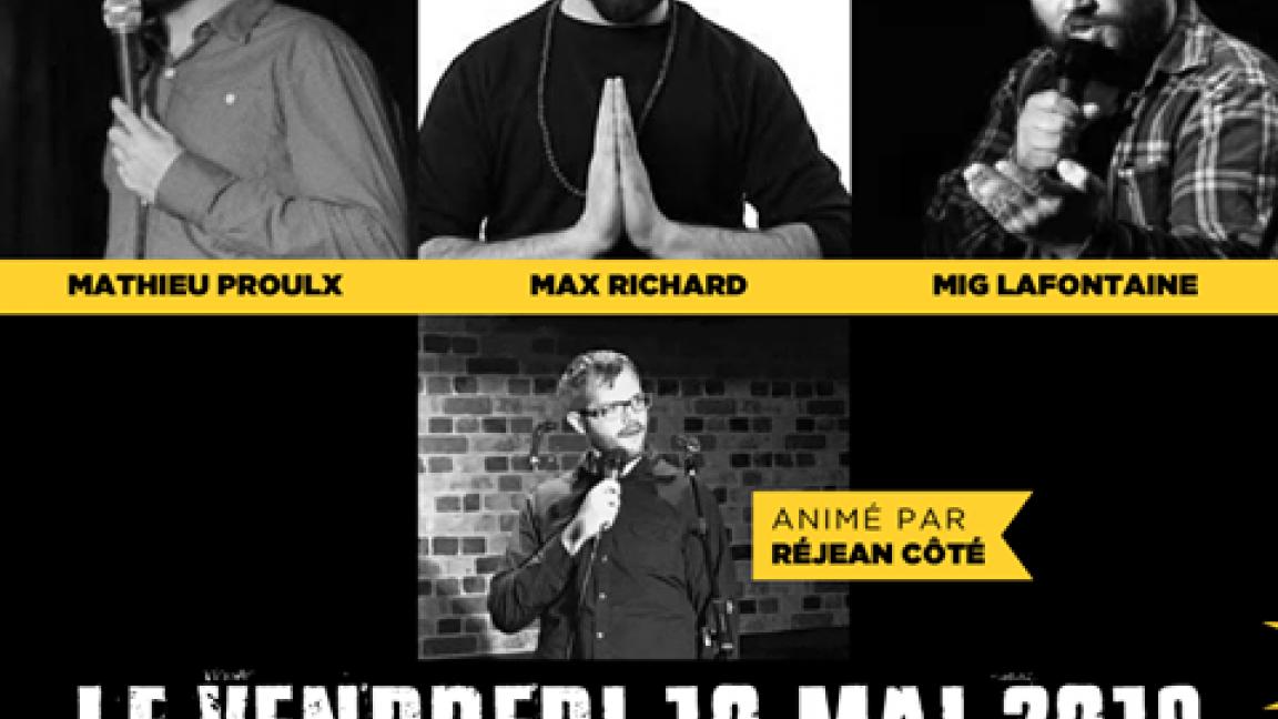 Soirée d'humour avec Max Richard, Mig Lafontaine et Mathieu Proulx