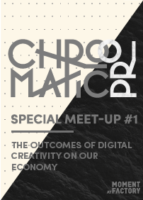 Chromatic PRO /  The outcomes of digital creativity on our economy / at Moment Factory