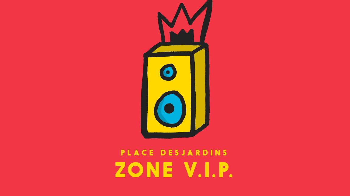 Passe ZONE VIP Place Desjardins