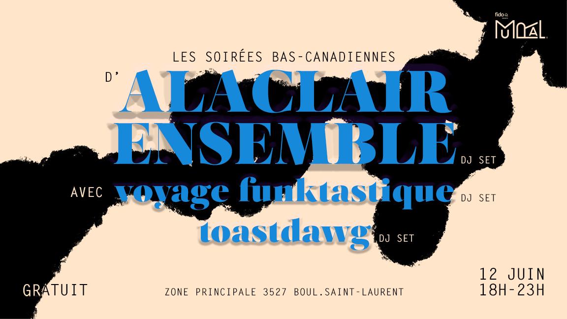 Les soirées bas-canadienne d'Alaclair Ensemble à MURAL avec Voyage Funktastique et Toastdwag