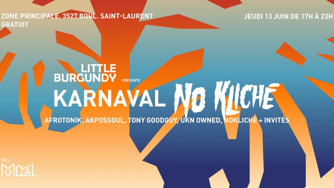 Little Burgundy presents Karnaval NoKliché