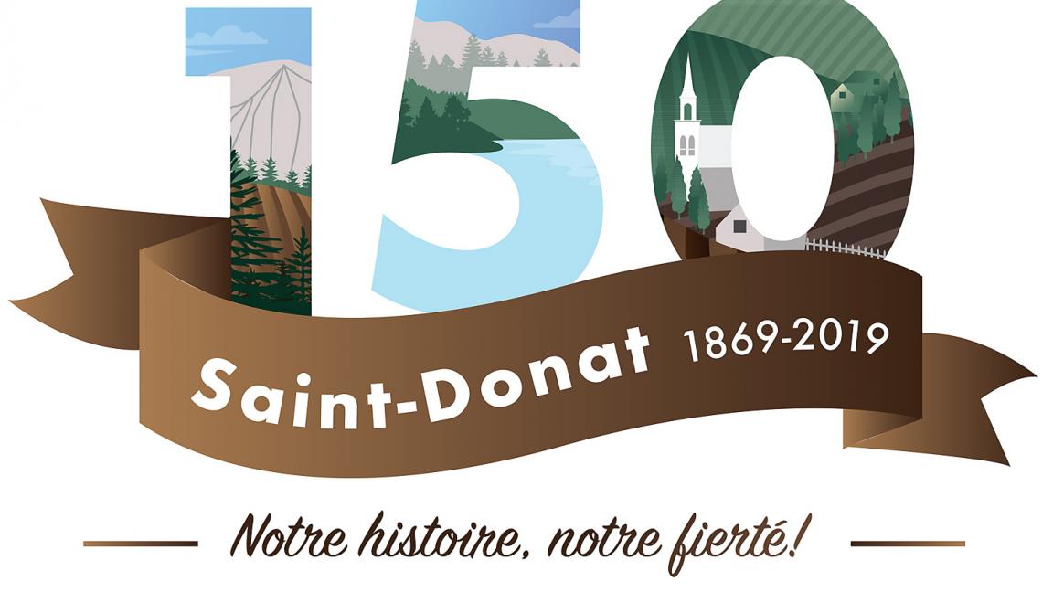 Saint-Donat 1869-2019, Notre histoire, notre fierté