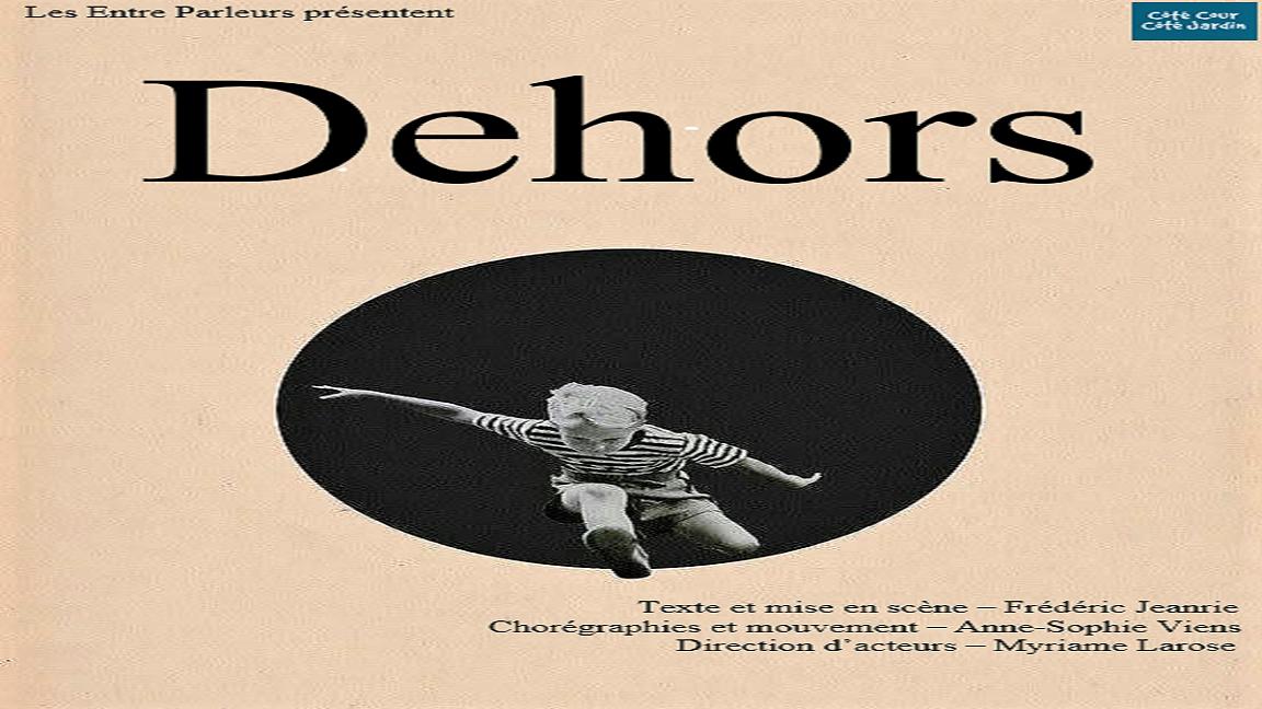 """""""Dehors"""