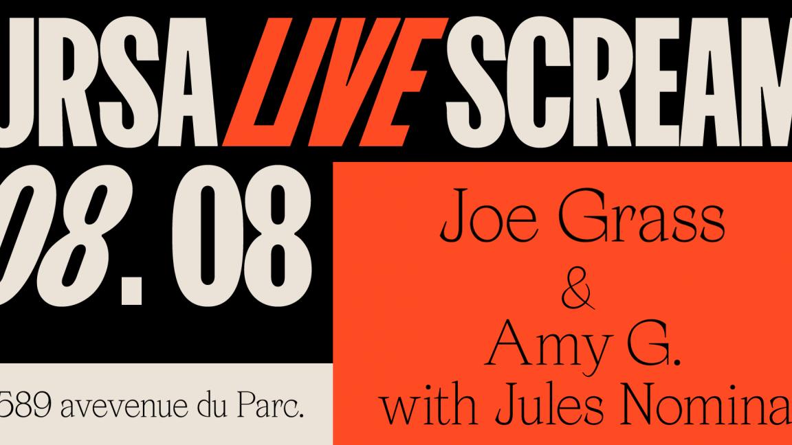 Ursa Live Scream : Joe Grass et Amy G. avec Jules Nominal