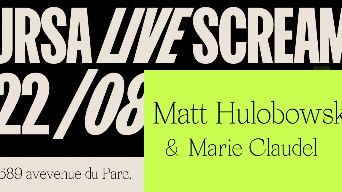 Ursa Live Scream : Matt Holubowsky et Marie Claudel